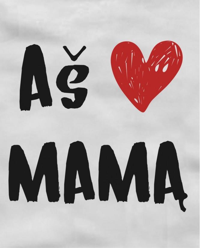 Aš Myliu Mamą