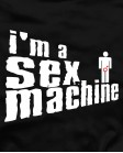I`m sex machine