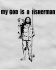 My God is fisherman
