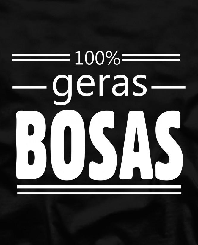 100% geras bosas