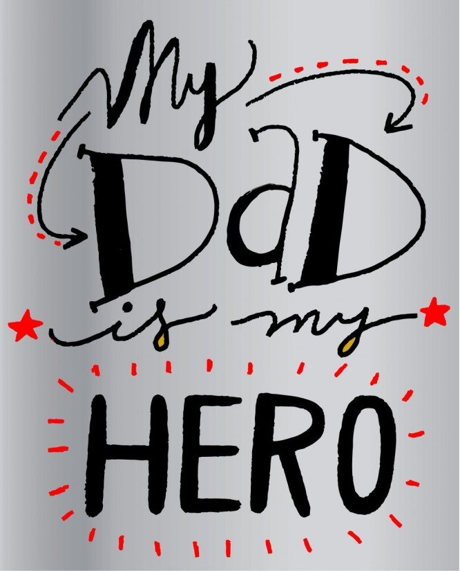 My DAD Hero