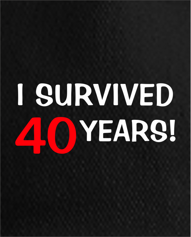 I survived ... Years