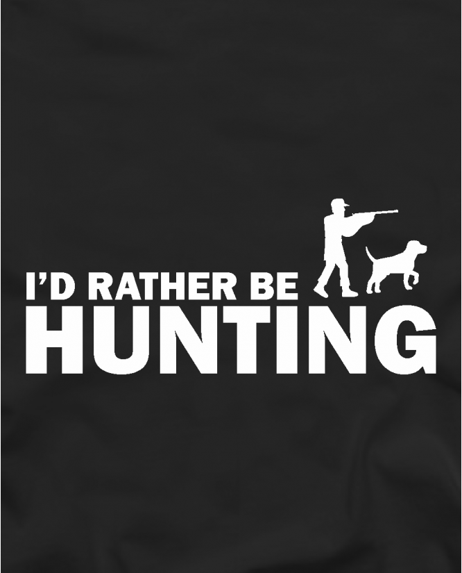 I`d rather be hunting